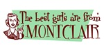 Best Girls are from Montclair