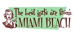 Best Girls are from Miami Beach