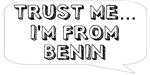 Trust me… I am from Benin