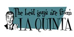 Best guys are from La Quinta