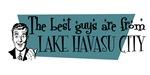 Best guys are from Lake Havasu City