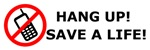 Hang Up! Save a Life!