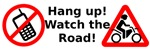 Hang up! Watch for Motorcyclists!