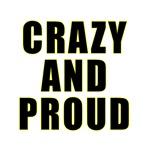 Crazy Proud