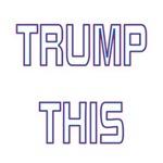 Trump This