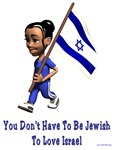 You Don't Have To Be Jewish To Love Israel