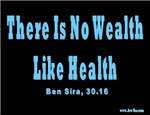 There Is No Wealth Like Health