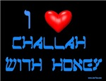 I Love Challah With Honey