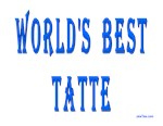 World's Best Tatte