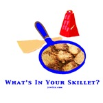 What's In Your Skillet?