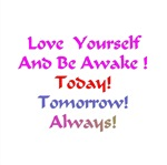 Love Yourself And Be Awake Gifts