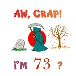 Oh, CRAP!  I'm 73!  Gifts