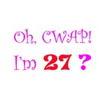 Oh, CWAP!  I'm 27?  Gifts