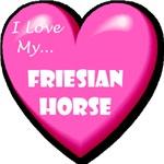 I Love My Friesian Horse