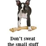 Boston Terrier Small Stuff T-Shirts