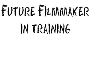 Future Filmmaker in Training tshirts & merchandise