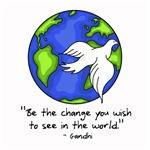 World Peace - Gandhi - Be Change