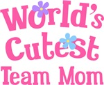 Worlds Cutest Team Mom Gifts and T-shirts