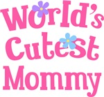 Worlds Cutest Mommy Gifts and T-shirts