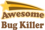 Awesome Bug Killer T-shirts