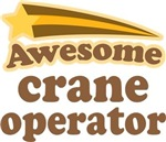 Awesome Crane Operator T-shirts