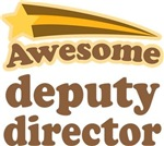 Awesome Deputy Director T-shirts