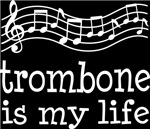 Trombone is My Life Music Staff Gifts and Shirts