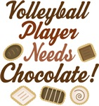 Volleyball Player Needs Chocolate T-shirts