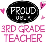 Proud 3rd Grade Teacher Gifts and Shirts