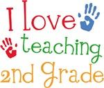 I Love Teaching 2nd Grade Gifts