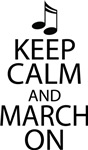 Keep Calm and March On Band T-shirts