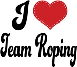 I Heart Team Roping T-shirts and Gifts