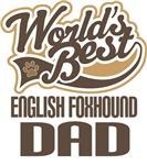 English Foxhound Dad (Worlds Best) T-shirts