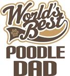 Poodle Dad (Worlds Best) T-shirts