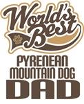 Pyrenean Mountain Dog Dad (Worlds Best) T-shirts