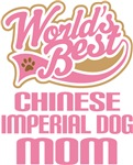 Chinese Imperial Dog Mom T-shirts and Gifts