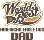 American Eagle Dog Dad (Worlds Best) T-shirts