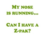 My nose is running, Can I have a Z-pak?