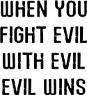When You Fight Evil