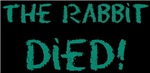 The Rabbit Died!