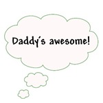 Daddy's Awesome!