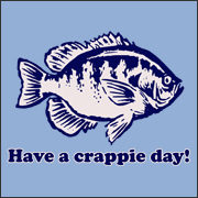 Have a Crappie Day Funny T-Shirt
