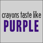 Crayons Taste Like Purple
