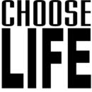 Choose Life T-Shirts.
