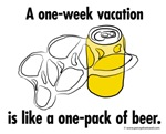 one week vacation is like a one-pack of beer