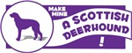Make Mine A Scottish Deerhound!