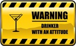 Warning! Drinker With An Attitude