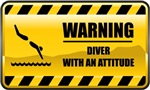 Warning! Diver With An Attitude