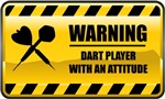 Warning! Dart Player With An Attitude