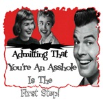 Admit It, Asshole!